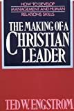 The Making of a Christian Leader: How To Develop Management and Human Relations Skills
