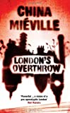 China Mieville London's Overthrow