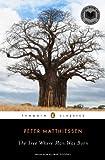 The Tree Where Man Was Born (Penguin Classics)