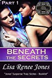 Beneath the Secrets Part 1 and Prelude: One Dangerous Night   (Tall, Dark, and Deadly) (Tall, Dark & Deadly Book 3)