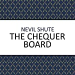 The Chequer Board   Nevil Shute