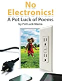 img - for No Electronics!: A Pot Luck of Poems book / textbook / text book