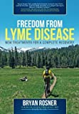 img - for Freedom From Lyme Disease: New Treatments for a Complete Recovery by Bryan Rosner (2014-07-09) book / textbook / text book