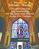 img - for Beyond the Baptismal Covenant: Transformational Lay Leadership for the Episcopal Church in the 21st Century book / textbook / text book