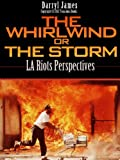 img - for The Whirlwind or The Storm, LA Riots Perspectives book / textbook / text book