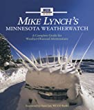img - for Mike Lynch's Minnesota WeatherWatch: A Complete Guide for Weather-Obsessed Minnesotans book / textbook / text book