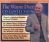img - for The Wayne Dyer CD Collection: WITH 10 Secrets to Success and Inner Peace AND Improve Your Life Using the Wisdom of Ages AND How to Get What You Really, Really, Really Want of Unabridged on 15 April 2004 book / textbook / text book