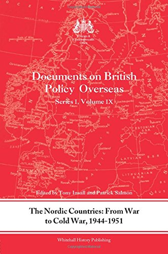The Nordic Countries: From War to Cold War, 1944-51: Documents on British Policy Overseas, Series I, Vol. IX (Whitehall