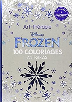 Frozen 100 coloriages anti stress collectif - Coloriage anti stress disney ...