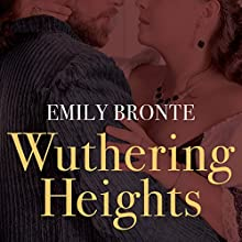 Wuthering Heights (       UNABRIDGED) by Emily Bronte Narrated by Anna Bentinck