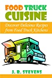 Food Truck Cuisine: Discover Delicious Recipes from Food Truck Kitchens