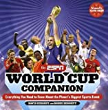 Image of The ESPN World Cup Companion: Everything You Need to Know About the Planet&amp;#039;s Biggest Sports Event