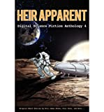 img - for [(Heir Apparent - Digital Science Fiction Anthology 4)] [Author: Eric James Stone] published on (November, 2011) book / textbook / text book