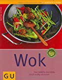  : Wok: Neue Vielfalt fr Asien-Kche - schnell, knackig und exotisch &#40;GU einfach clever Relaunch 2007&#41;
