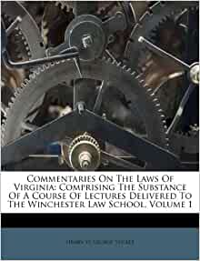 Commentaries on the laws of virginia comprising the substance of a