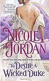 To Desire a Wicked Duke (0345510097) by Jordan, Nicole