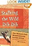 Stalking the Wild Dik-Dik: One Woman'...