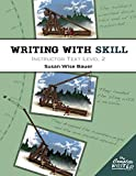 Writing With Skill, Level 2: Instructor Text (The Complete Writer)