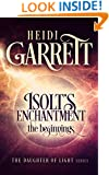 Isolt's Enchantment: The Beginnings (Daughter of Light)
