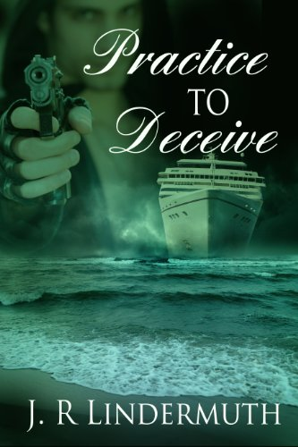 Book: Practice To Deceive by J.R. Lindermuth