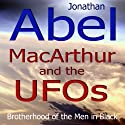 MacArthur and the UFOs  by Jonathan Abel Narrated by Jonathan Abel