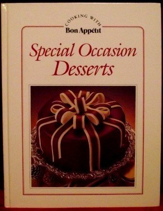 Special occasion desserts (Cooking with Bon appetit)