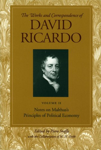 Works and Correspondence of David Ricardo: Notes on Malthus's Principle of Political Economy: Notes on Malthus's Principle of Political Economy v. 2
