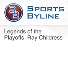 Legends of the Playoffs: Ray Childress Radio/TV Program by Ron Barr Narrated by Ron Barr, Ray Childress