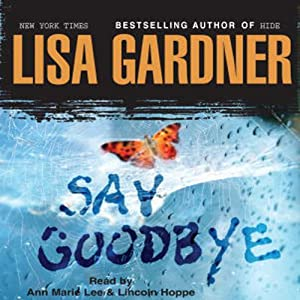 Say Goodbye | [Lisa Gardner]