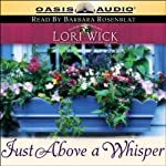 Just Above a Whisper: Tucker Mills Trilogy, Book 2 | Lori Wick