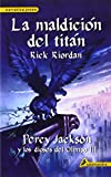 La maldicion del Titan / The Titans Curse (Percy Jackson y Los Dioses del Olimpo) (Spanish Edition) (Percy Jackson & the Olympians)