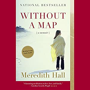 Without a Map: A Memoir | [Meredith Hall]