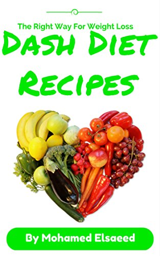 Dash Diet Recipes : High Blood Pressure Recipes Help You Lose Weight: For High Blood Pressure Enjoy Eating Healthy Dash Diet Recipes And Lower Your Pressure ... Recipes Help You Lose Weight Book 1) by Mohamed Elsaeed