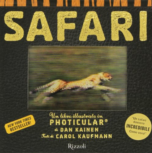 Safari. Un libro illustrato in Photicular®. Ediz. illustrata
