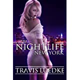 The Nightlife: New York (Paranormal Romance Thriller) (The Nightlife Series) ~ Travis Luedke
