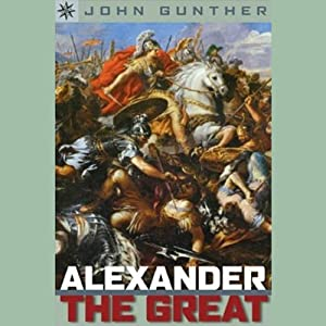Sterling Point Books: Alexander the Great | [John Gunther]