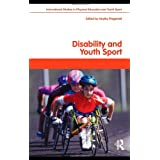 Disability and Youth Sport (Routledge Studies in Physical Education and Youth Sport)by Hayley Fitzgerald
