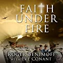 Faith Under Fire: An Army Chaplain's Memoir (       UNABRIDGED) by Roger Benimoff, Eve Conant Narrated by Jonah Cummings