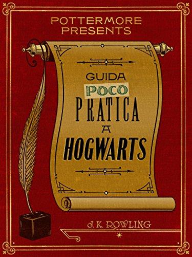 Guida poco pratica a Hogwarts Pottermore Presents Italiano PDF