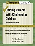 Helping Parents with Challenging Children Positive Family Intervention Parent Workbook (Programs That Work)