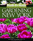 img - for Month-By-Month Gardening in New York: What to Do Each Month to Have a Beautiful Garden All Year book / textbook / text book