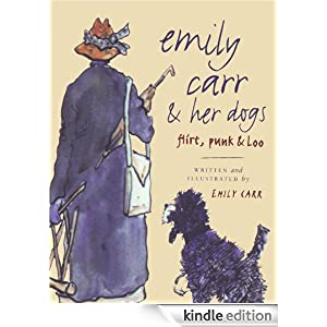 Emily Carr and Her Dogs: Flirt, Punk, and Loo