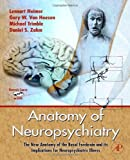 img - for Anatomy of Neuropsychiatry: The New Anatomy of the Basal Forebrain and Its Implications for Neuropsychiatric Illness book / textbook / text book