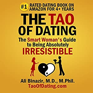 The tao of dating the smart woman's guide to being absolutely irresistible free