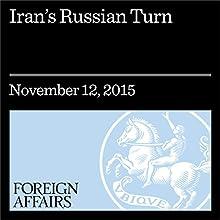 Iran's Russian Turn (       UNABRIDGED) by Mohammad Ayatollahi Tabaar Narrated by Kevin Stillwell