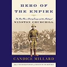 Hero of the Empire: The Boer War, a Daring Escape, and the Making of Winston Churchill Audiobook by Candice Millard Narrated by Simon Vance
