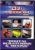 DJ-Producer: Digital Scratching and Mixing