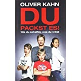 Du packst es! Wie du schaffst, was du willstvon &#34;Oliver Kahn&#34;