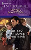 The Spy Who Saved Christmas (Harlequin Intrigue)