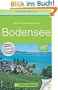 Wanderführer Bodensee: Die 40 schönsten Touren zum Wandern rund um Lindau, Konstanz, Ludwishafen und die Insel Mainau, mit Kartenausschnitten und GPS-Daten; ideal zum Wandern mit Kindern